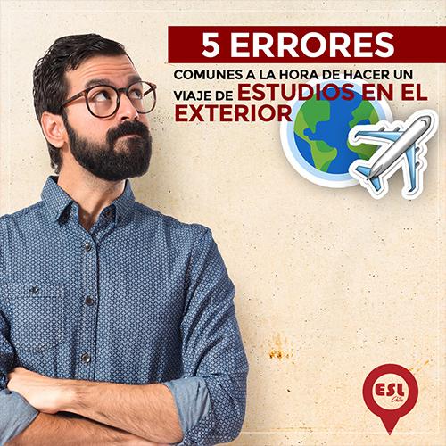 5 errores comunes a la hora de hacer un viaje de estudios en el exterior